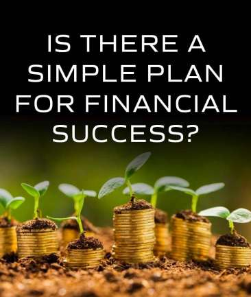 Is There A Simple Plan For Financial Success?